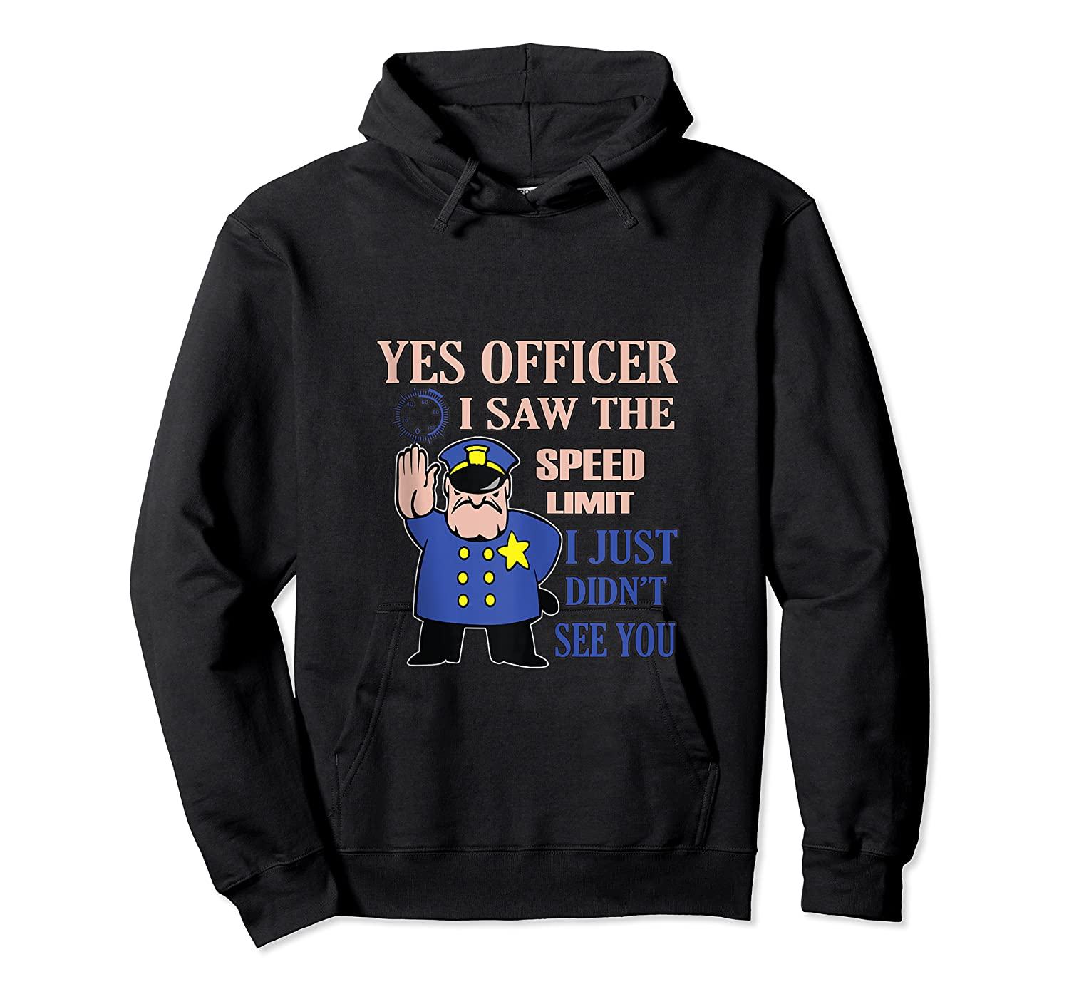 Yes Officer I Did See The Speed Limi Gift Shirts Unisex Pullover Hoodie