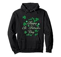 Happy St Saint Patrick S Day Shamrock T Shirt Gift Hoodie Black