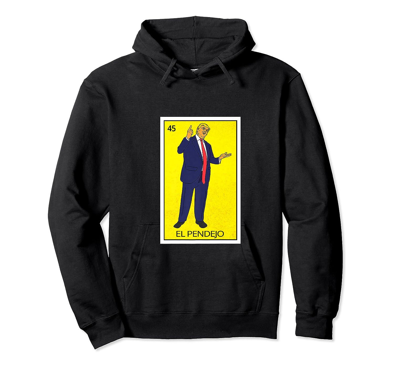 Trump El Pendejo Loteria Card Resist Impeach Trump G999997 Shirts Unisex Pullover Hoodie