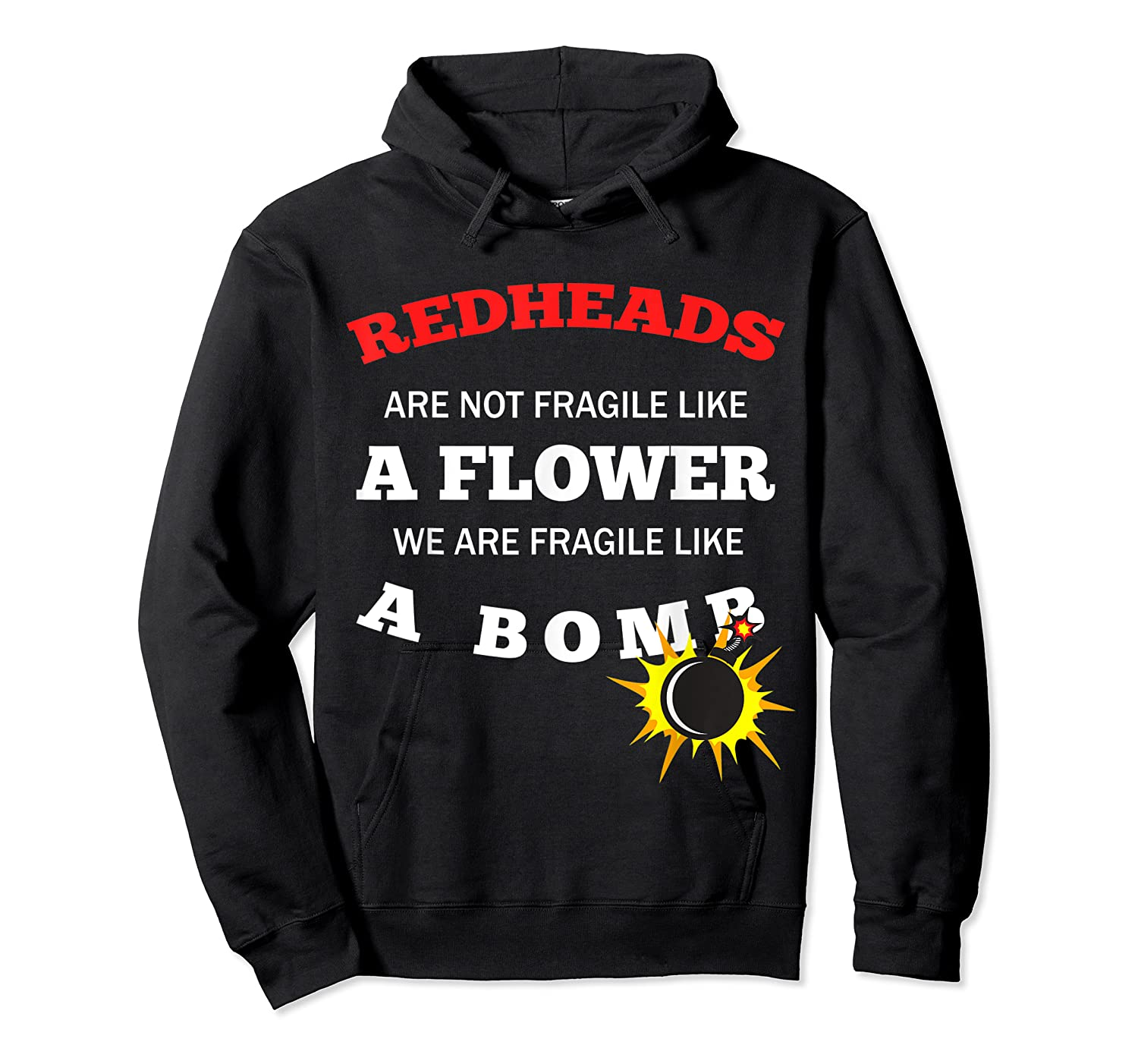 Redheads Are Not Fragile Like A Flower We Are Fragile Shirts Unisex Pullover Hoodie