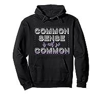 Common Sense Is Not So Common Premium T Shirt Hoodie Black