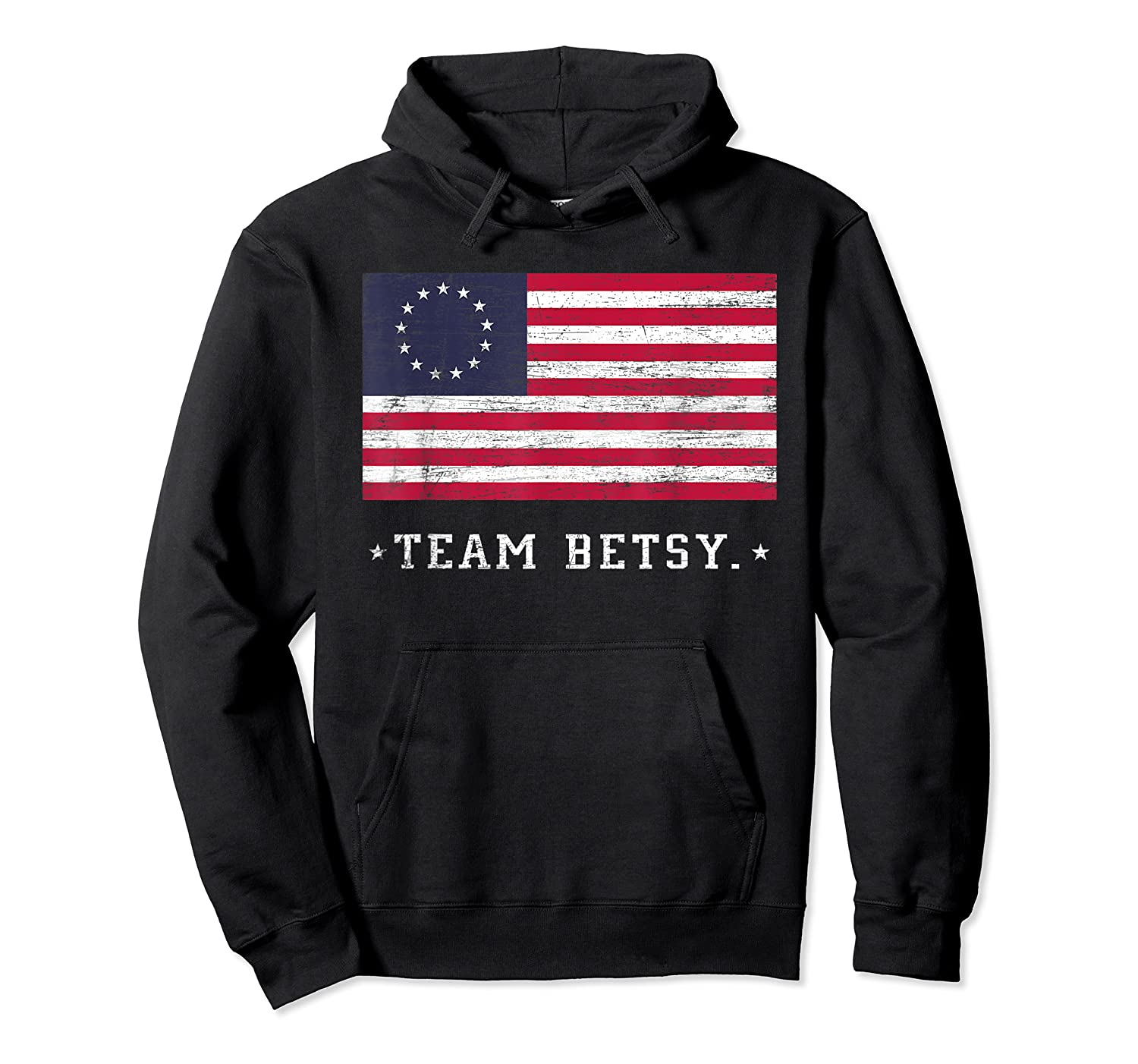Team B Ross Flag Proud American Flag Distressed T Shirts Unisex Pullover Hoodie