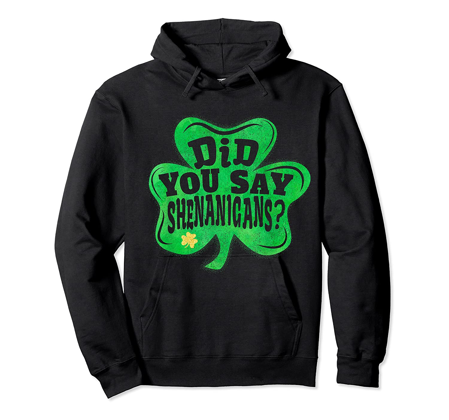 Shenanigans T Shirt Saint Patrick S Day Party Gift Unisex Pullover Hoodie