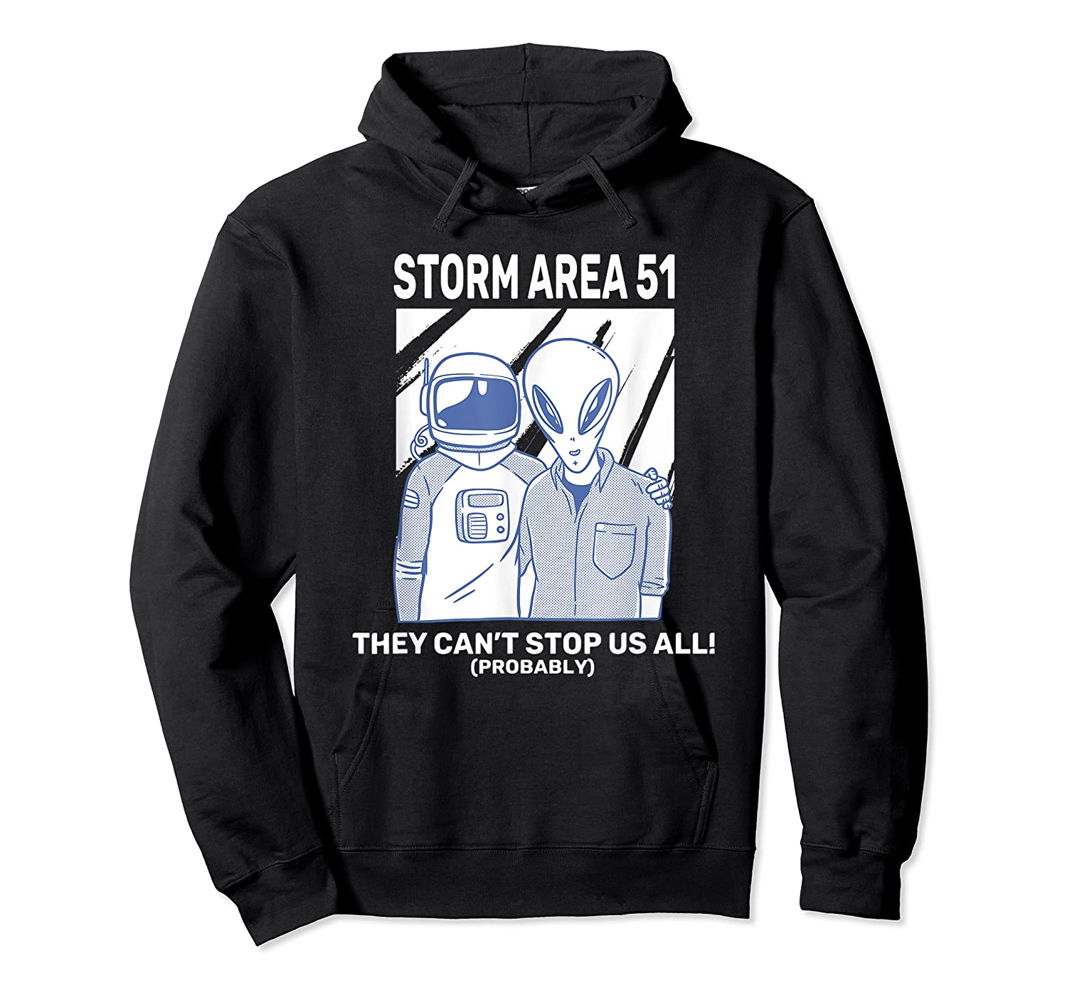 Storm Area 51 They Can't Stop Us All Shirts Unisex Pullover Hoodie