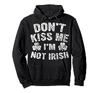 Don T Kiss Me I M Not Irish T Shirt Saint Patrick Day Gift Hoodie Black