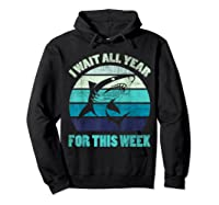 Wait All Year For This Week Funny Shark Shirts Hoodie Black