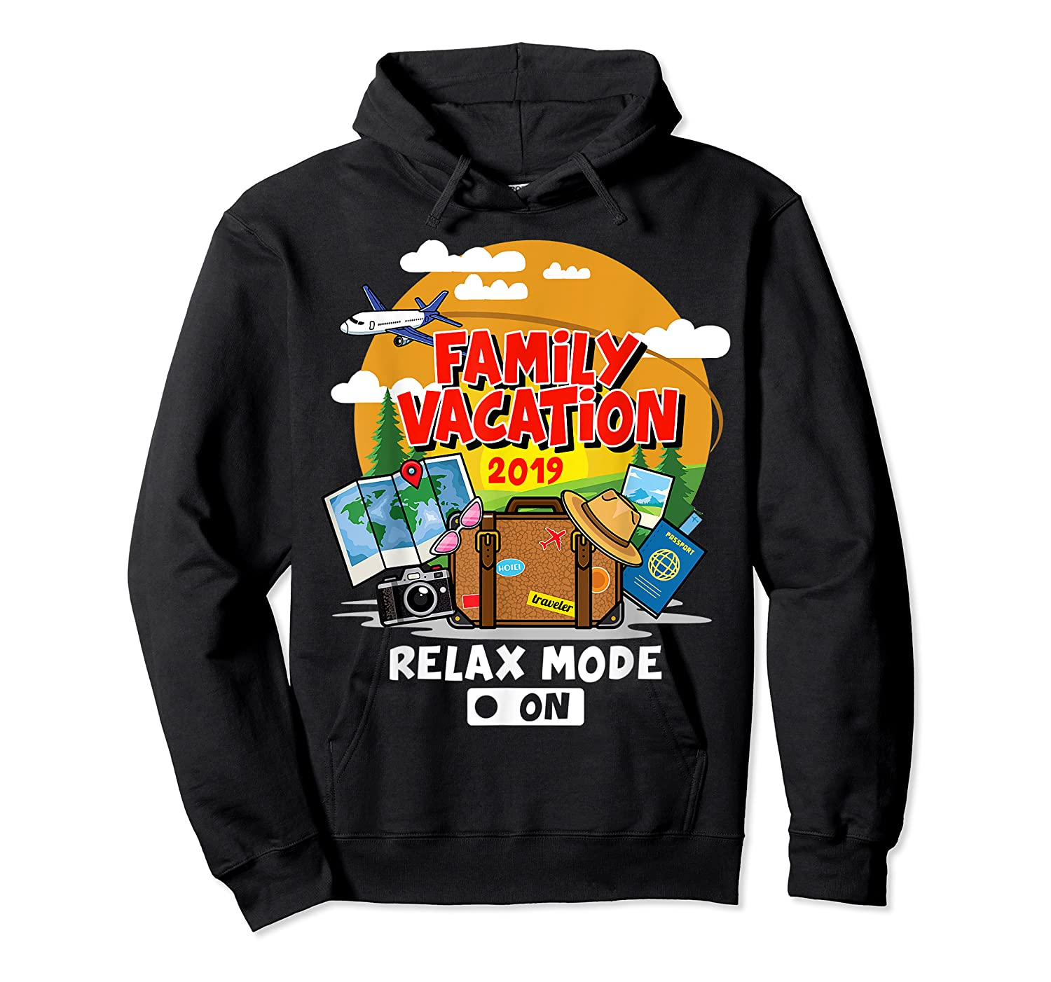 Family Vacation Trip 2019 Relax Mode On T Shirt Unisex Pullover Hoodie