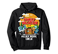 Family Vacation Trip 2019 Relax Mode On T Shirt Hoodie Black