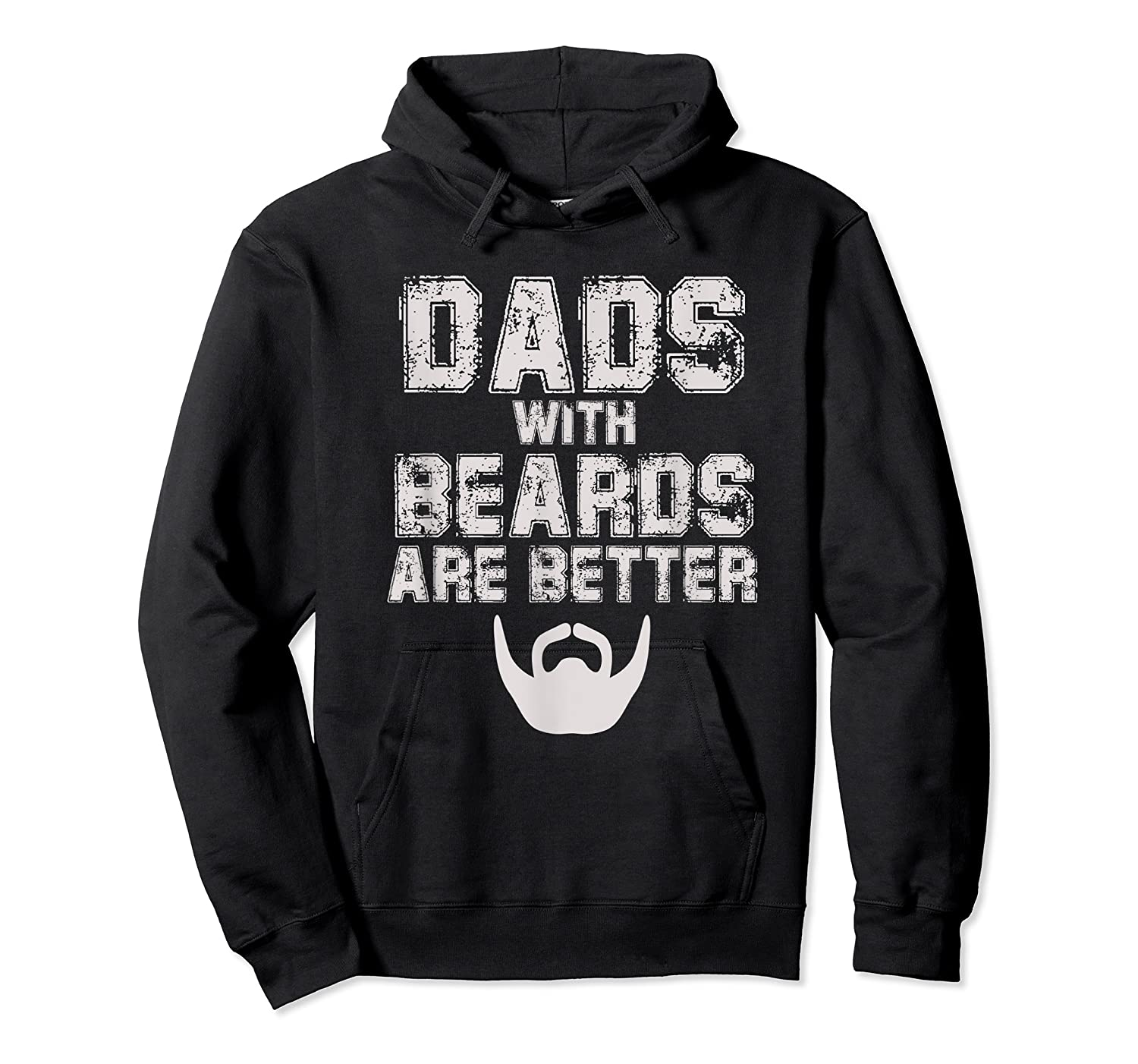 Dads With Beards Are Better Funny Fathers Day Gift T Shirt Unisex Pullover Hoodie