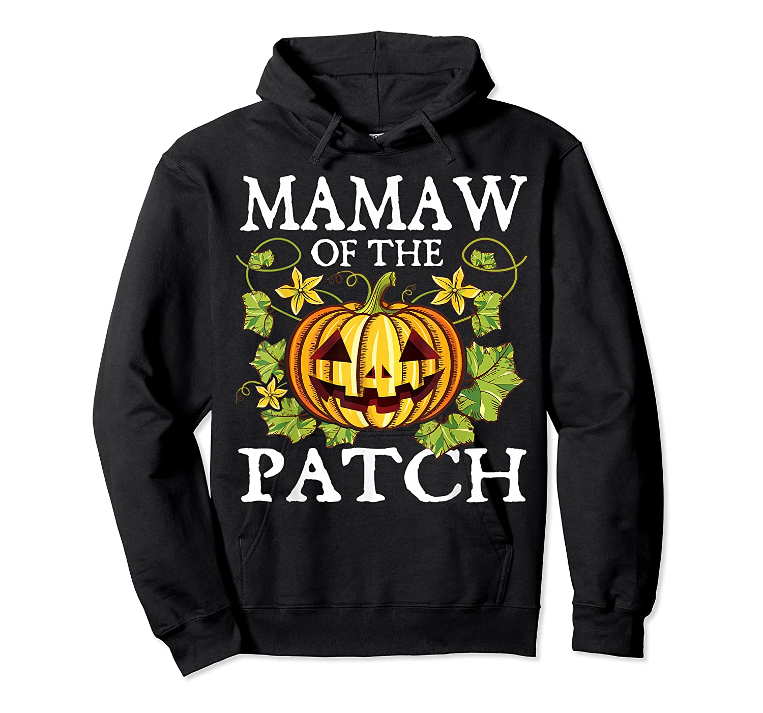 Mamaw Of The Patch Pumpkin Halloween Costume Gift Shirts Unisex Pullover Hoodie