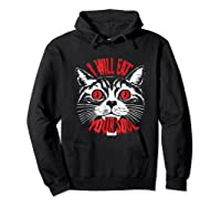 I Will Eat Your Soul Satanic Cat Spooky Halloween T Shirt Hoodie Black