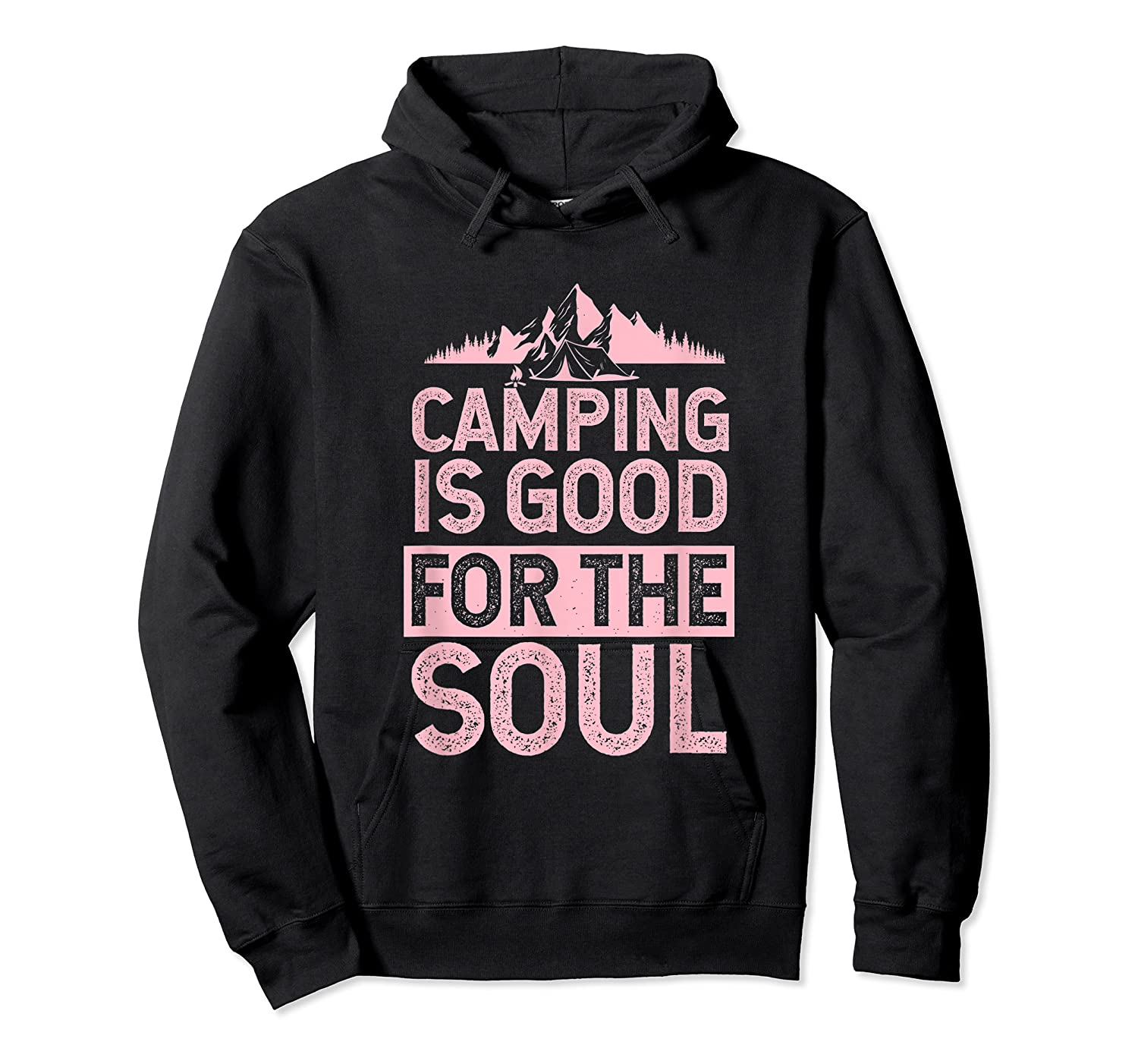 Camping Is Good For The Soul T-shirt Unisex Pullover Hoodie
