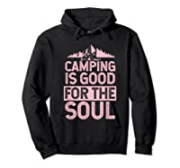 Camping Is Good For The Soul T-shirt Hoodie Black