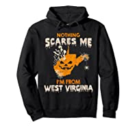 Nothing Scares Me I'm From West Virginia Shirts Hoodie Black
