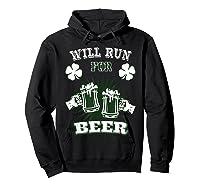 Saint Patrick S Day Will Run For Beer Running T Shirt Hoodie Black