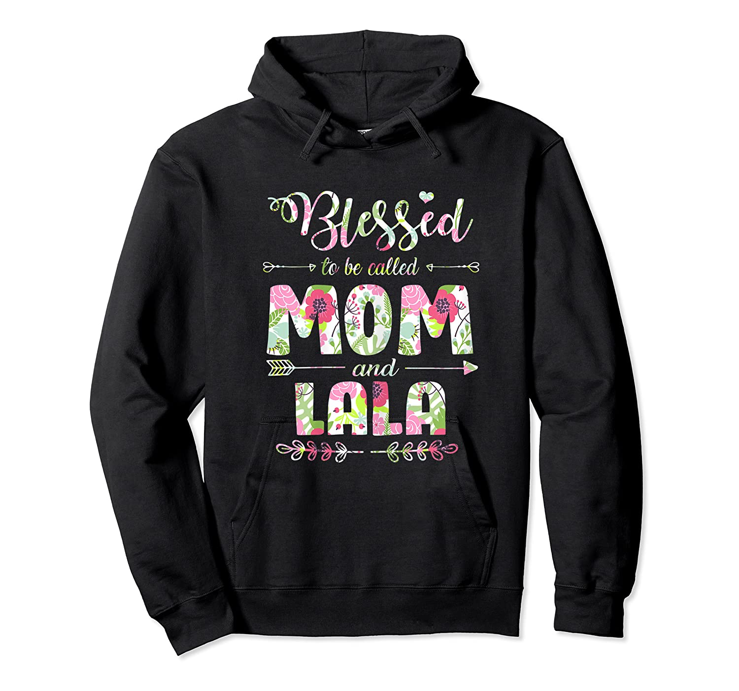 Blessed To Be Called Mom And Lala T Shirt Mothers Day Unisex Pullover Hoodie