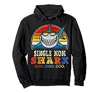 Vintage Single Mom Shark T Shirt Birthday Gifts For Family Hoodie Black