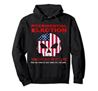 Presidential Election Scariest Day Of My Life Shirts Hoodie Black