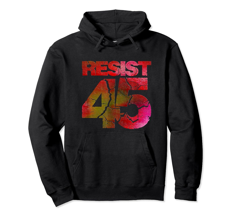 Resist 45 Anti Trump Impeach Protest Tee T Shirt Unisex Pullover Hoodie