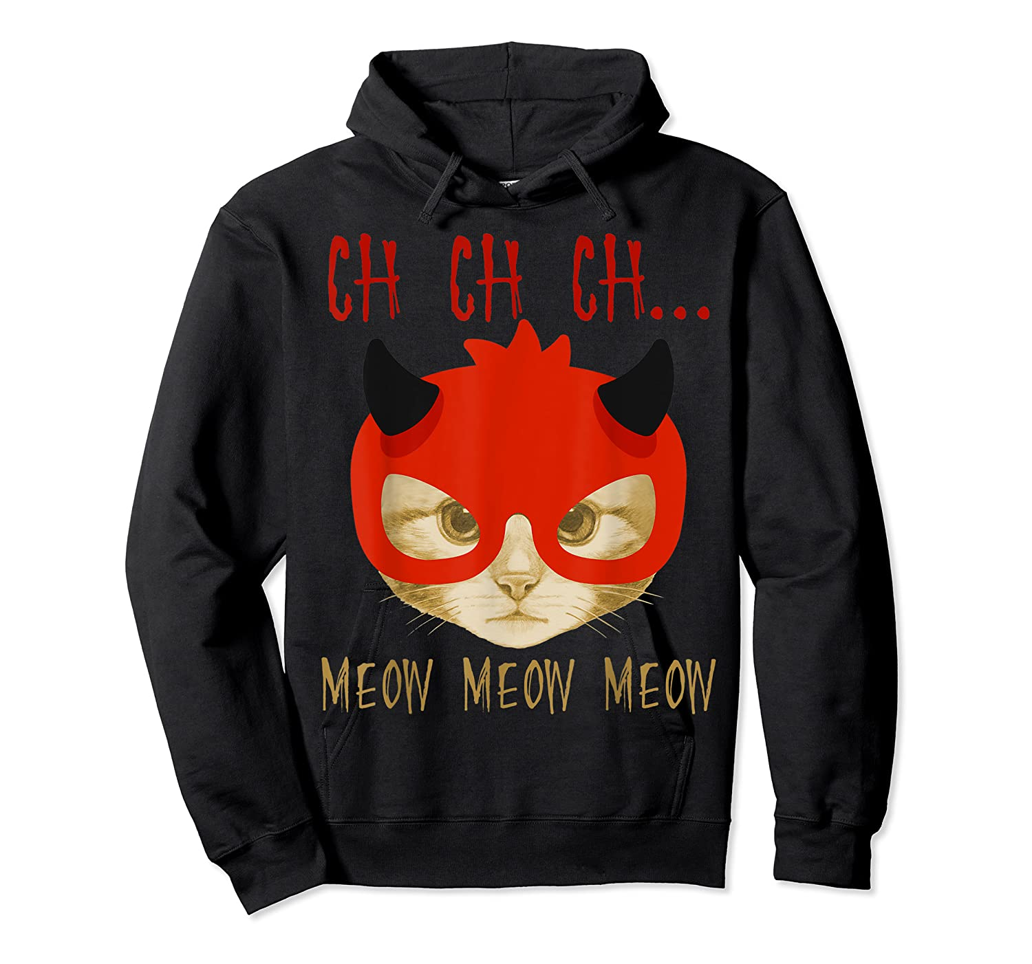 Ch Ch Ch Meow Meow Halloween Scary Cat Gifts Shirts Unisex Pullover Hoodie