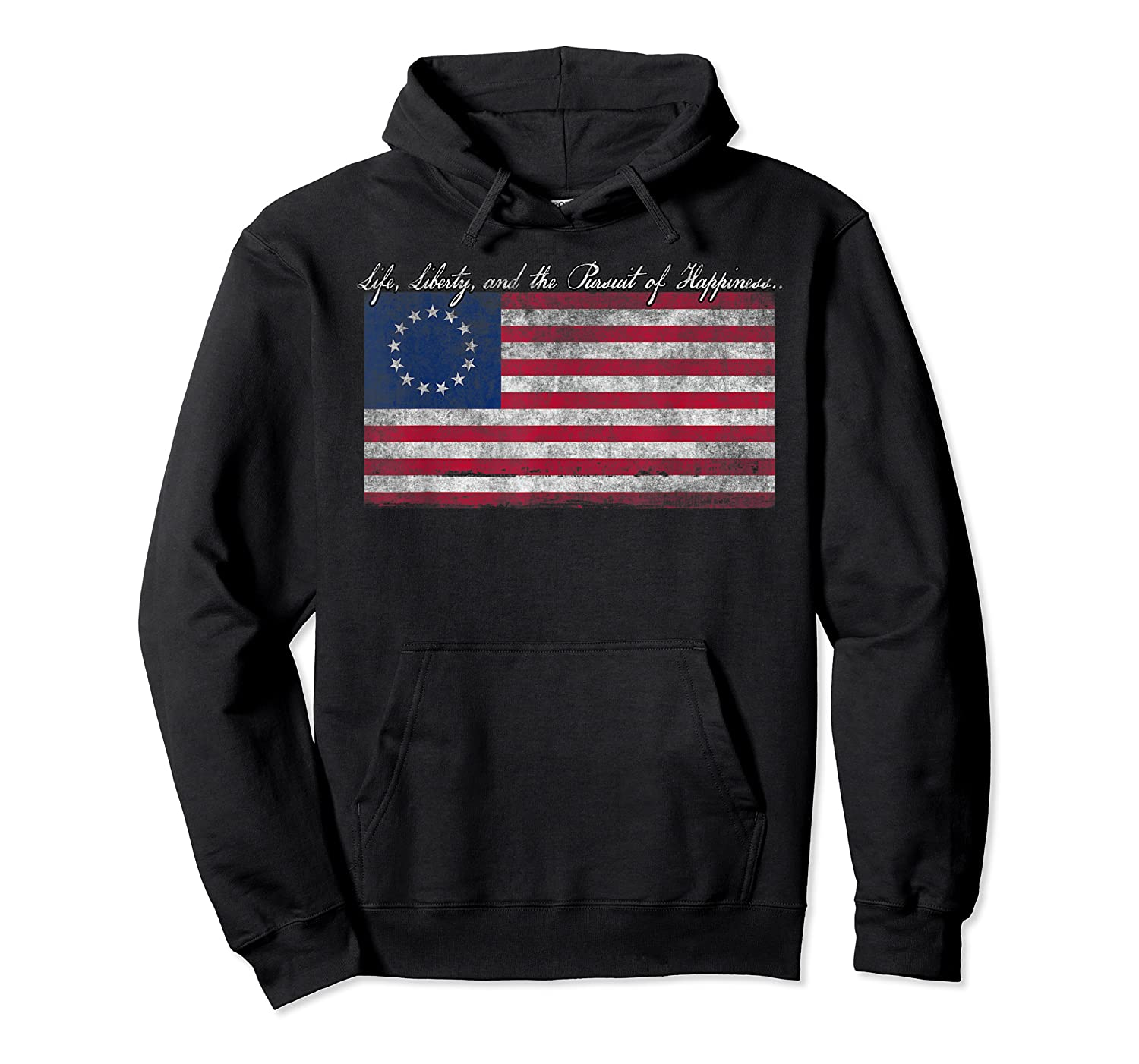 Life Liberty And The Pursuit Of Happiness Flag T Shirt Unisex Pullover Hoodie