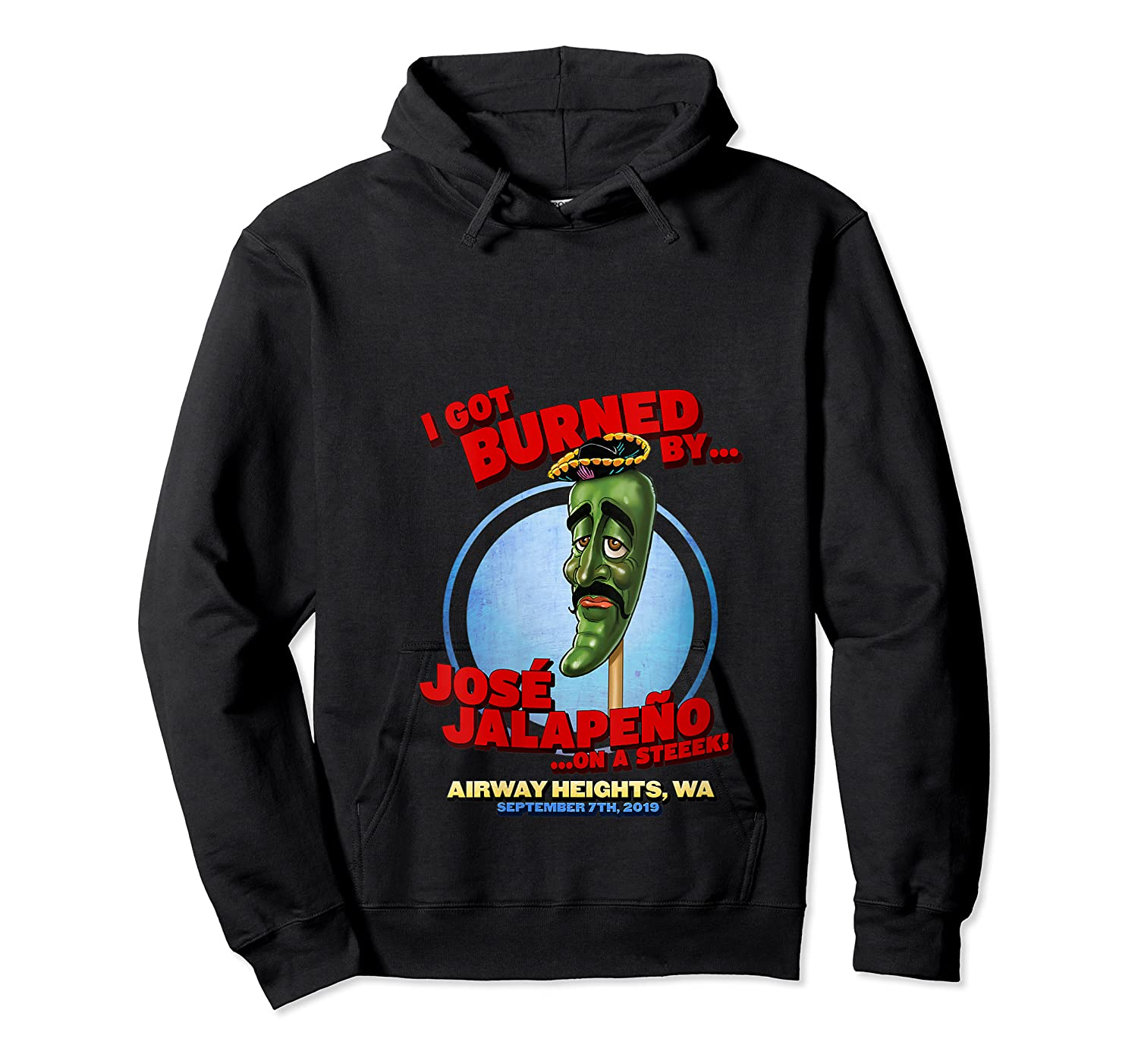 Jose Jalapeno On A Stick Airway Heights Wa T Shirt Unisex Pullover Hoodie