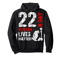22 A Day Veteran Lives Matter T Shirt Veterans Day Shirt T Shirt Hoodie Black