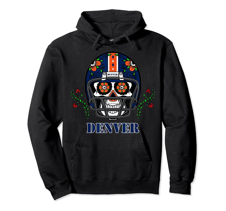 Denver Football Helmet Sugar Skull Day Of The Dead T Shirt Unisex Pullover Hoodie