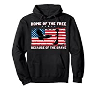 Home Of The Free Because Of The Brave Veterans Tshirt Hoodie Black