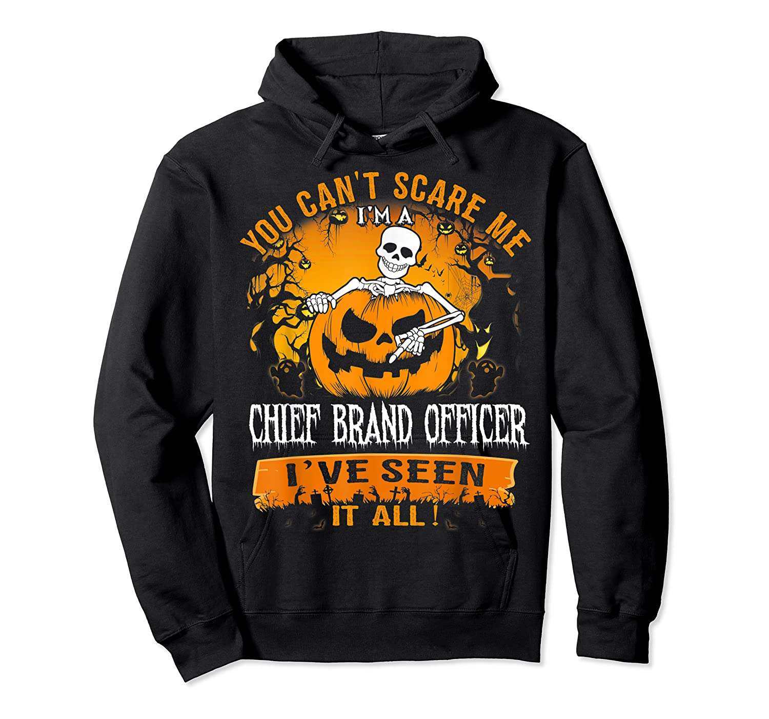 You Can't Scare Me I Am A Chief Brand Officer Halloween Shirts Unisex Pullover Hoodie