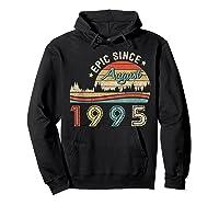 Epic Since August 1995 Tshirt 24 Years Old Shirt Birthday Gi Hoodie Black