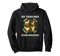 My Year Has Four Seasons Turkey Deer Elk Duck Hunting Shirt Hoodie Black