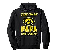 Iowa Hawkeyes They Call Me Papa T-shirt - Apparel Hoodie Black