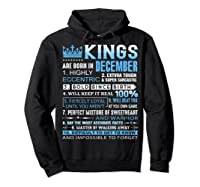 Kings Are Born In December December Birthday Gifts Shirts Hoodie Black
