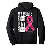 My Mom S Fight Is My Fight Breast Cancer Awareness Gifts Premium T Shirt Hoodie Black