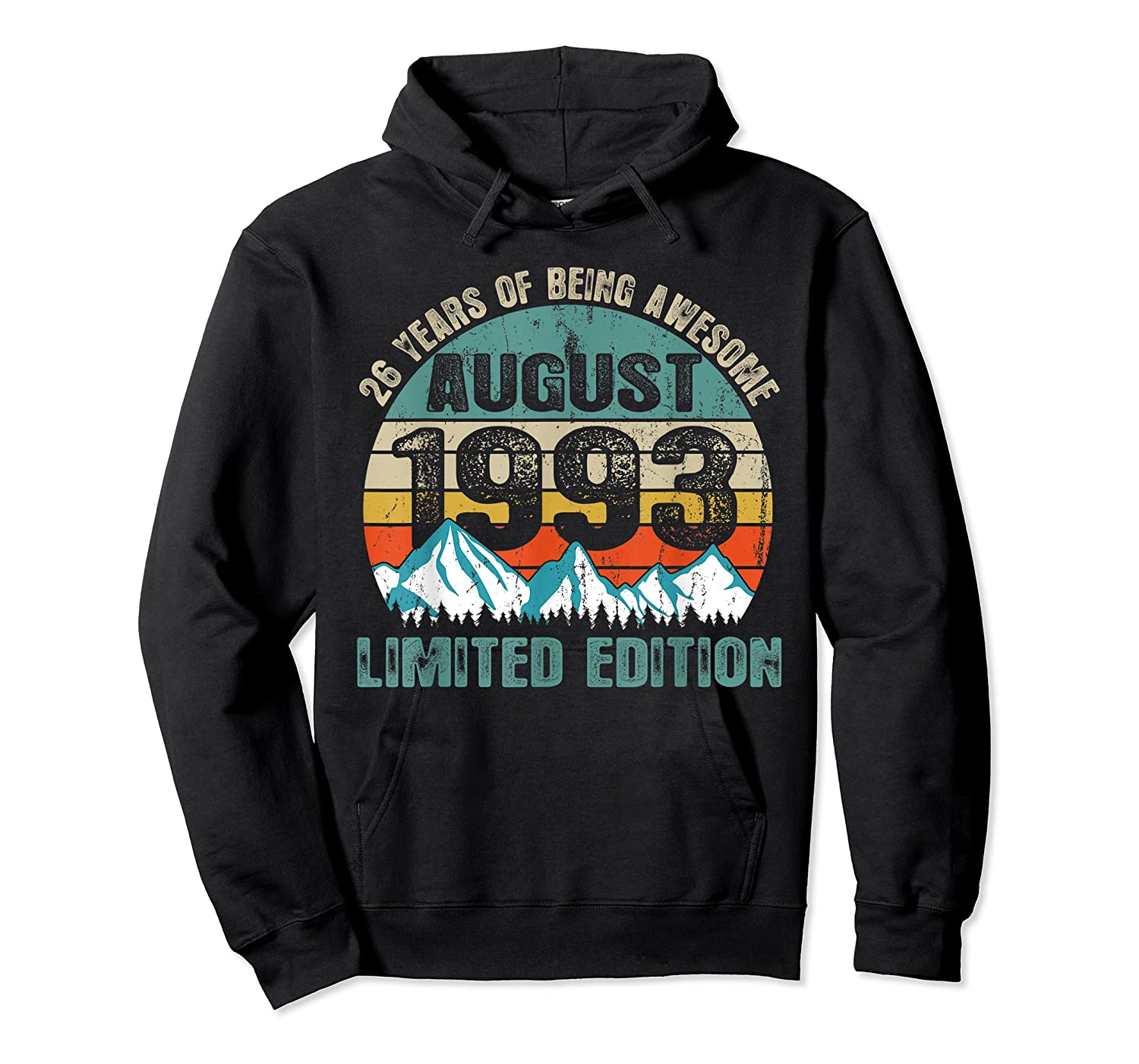 Born August 26 Limited Edition Bday Gift 26th Birthday Shirts Unisex Pullover Hoodie
