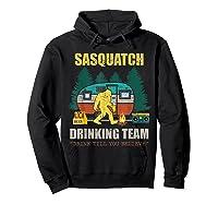 Sasquatch Drinking Team Drink Till You Believe Vintage T Shi Shirts Hoodie Black