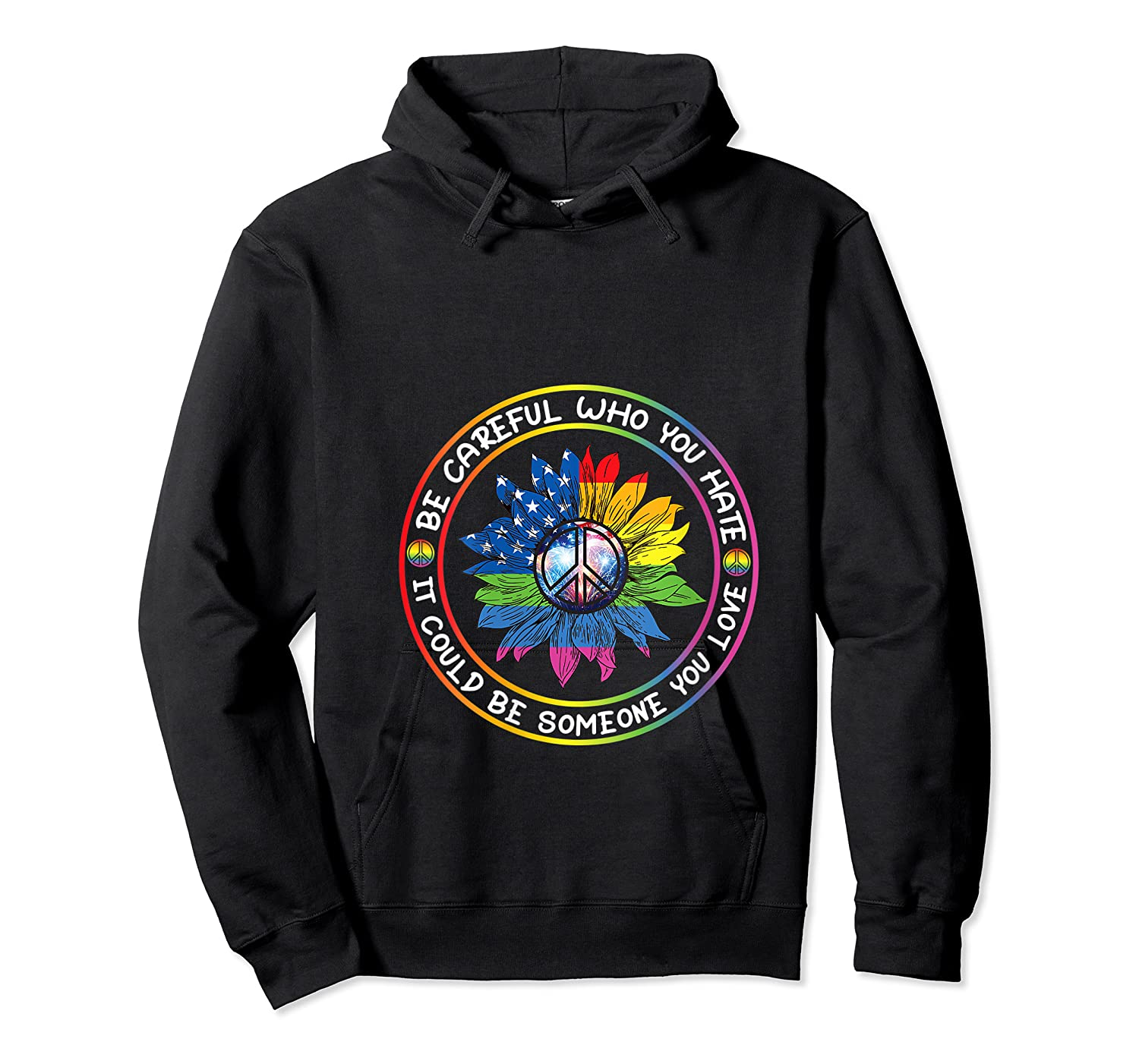 Be Careful Who You Hate It Could Be Someone Lgbt Gift Shirts Unisex Pullover Hoodie