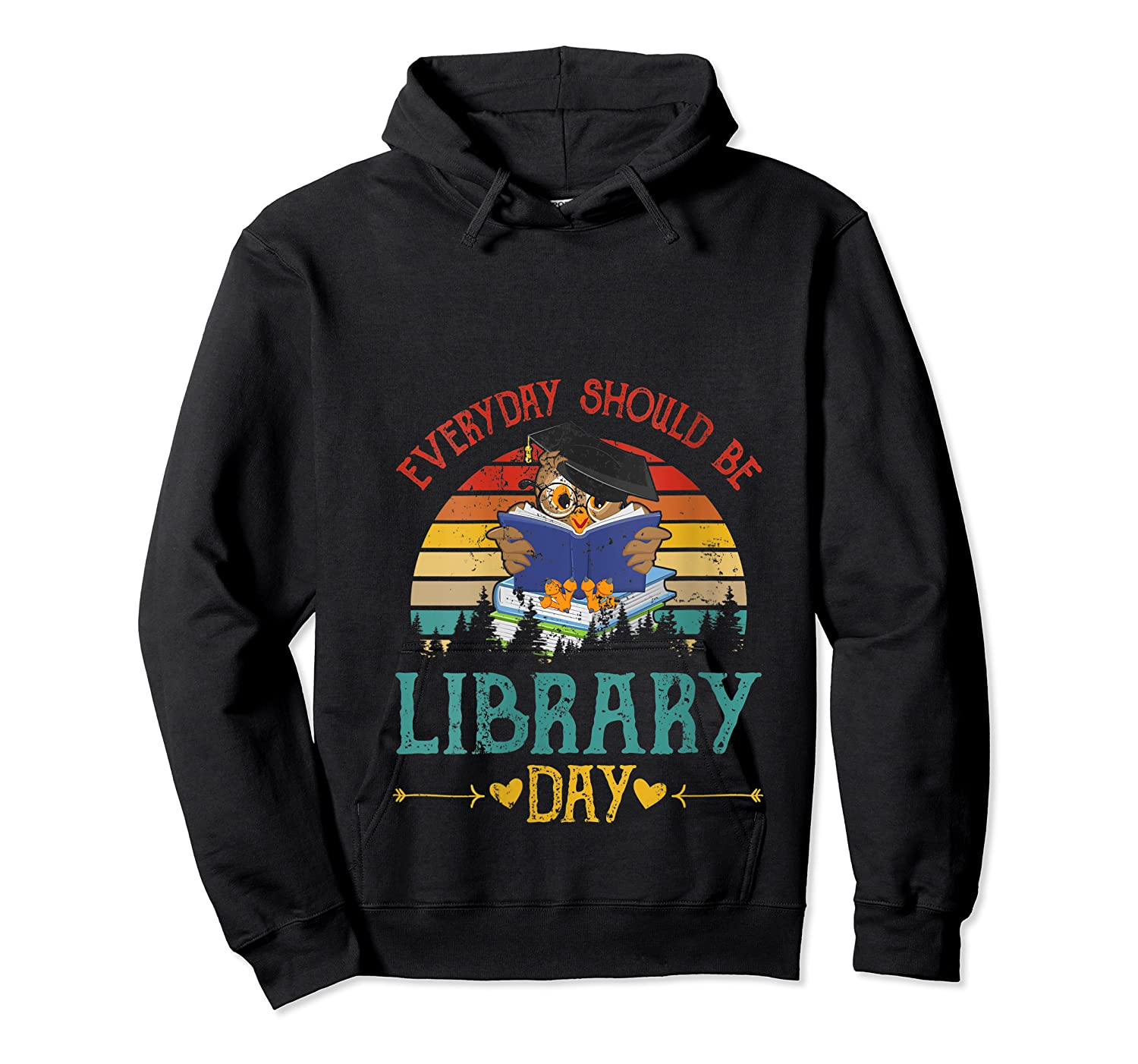 Vintage Everyday Should Be Library Day Owl Reading Book Gift T Shirt Unisex Pullover Hoodie