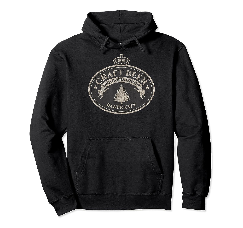 Craft Beer Lovers Shirt Baker City Oregon T Shirt Unisex Pullover Hoodie