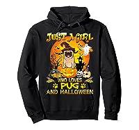 Just A Girl Love Pug Dog Halloween Gift Shirts Hoodie Black