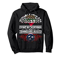 Living In California Home Tennessee Roots State Tree Shirts Hoodie Black