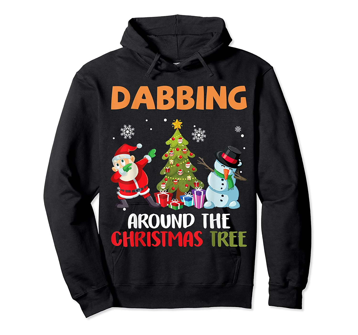 Dabbing Around The Christmas Tree Santa Clause Snowman Ugly T-shirt Unisex Pullover Hoodie