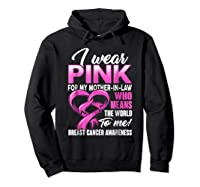 Breast Cancer Awareness Shirt I Wear Pink For Mother In Law Hoodie Black
