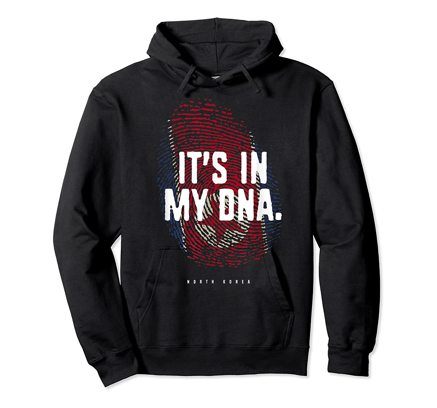 It's In My Dna North Korea Flag North Korean Roots Shirts Unisex Pullover Hoodie