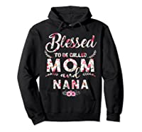 Blessed To Be Called Mom And Nana T Shirt Mothers Day Hoodie Black