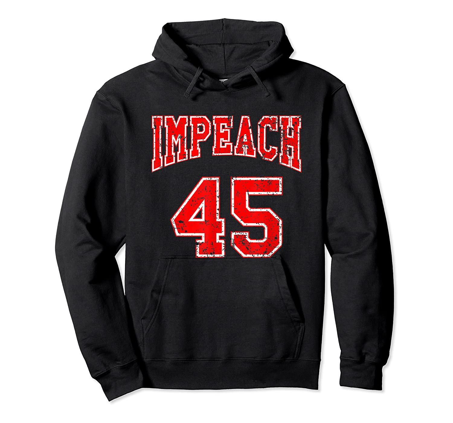 Impeach 45 T Shirt Red Edition Unisex Pullover Hoodie
