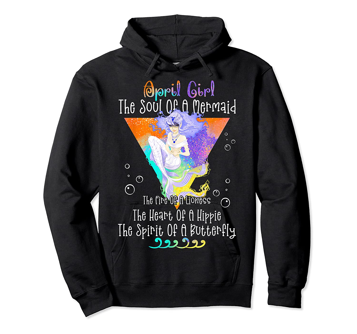 April Girl The Soul Of A Mermaid The Fire Of A Lioness Shirts Unisex Pullover Hoodie