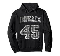 Impeach 45 Trump Shirts Hoodie Black