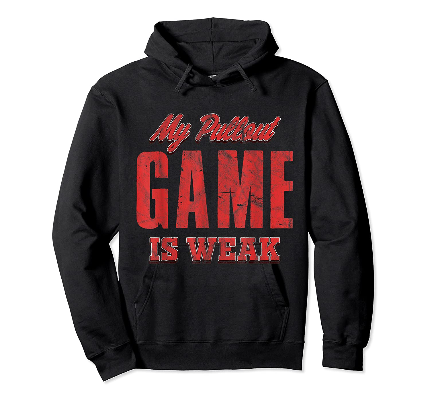 S My Pullout Game Is Weak Father S Day T Shirt Unisex Pullover Hoodie